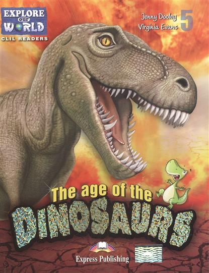 Dooley J., Evans V. The age of the Dinosaurs. Level 5. Книга для чтения dooley j evans v the giant turnip picture version texts
