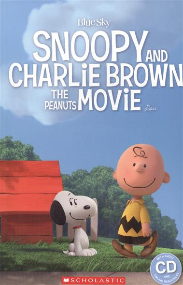 Silver S. Snoopy and Charlie Brown. The Peanuts Movie by Schulz. Level 1 (+CD)