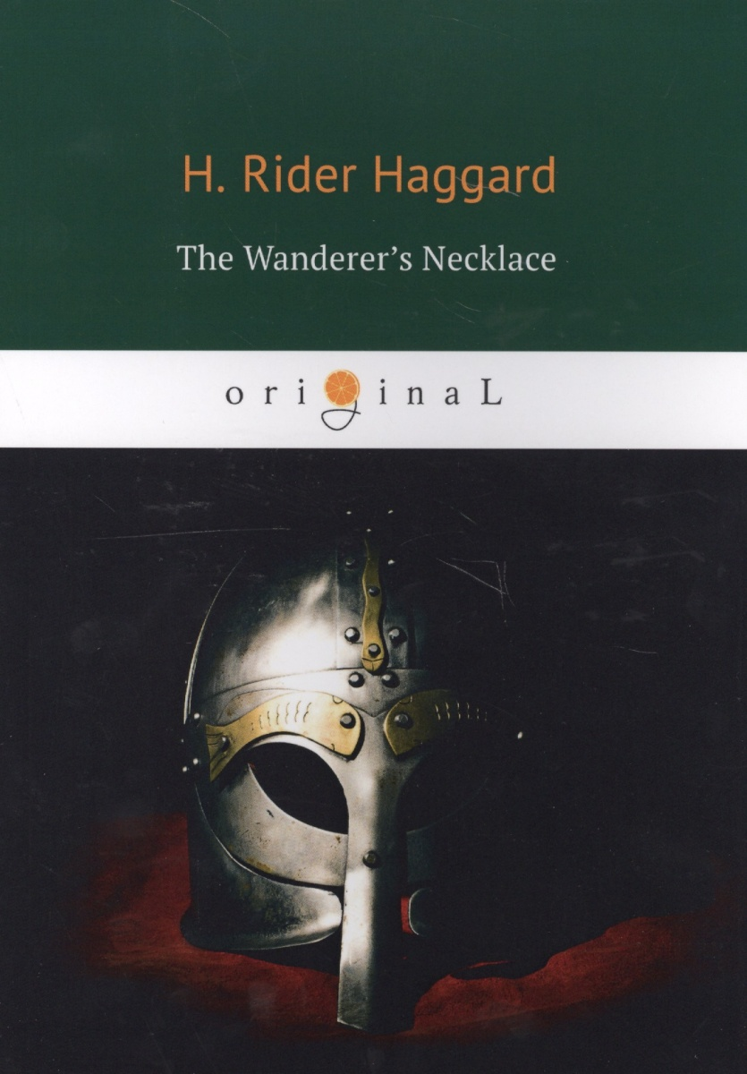 Haggard H. The Wanderer's Necklace ISBN: 9785521066278 haggard h nada the lily