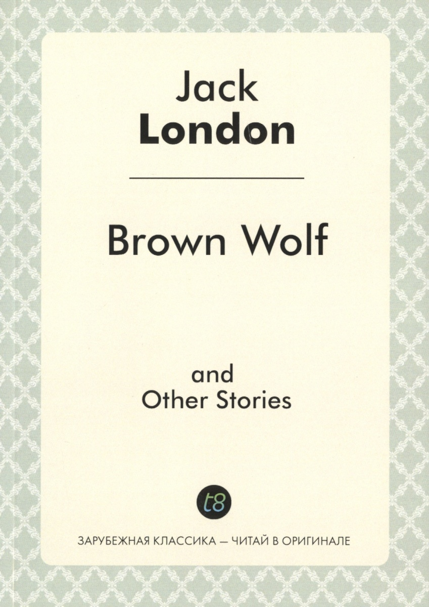 London J. Brown Wolf and Other Stories london j short stories ii