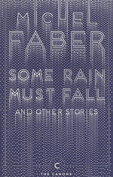 Faber M. Some Rain Must Fall and Other Stories faber pareo