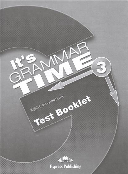 Evans V., Dooley J. It's Grammar Time 3. Test Booklet j 26 406 фигура будда на чаше 778647