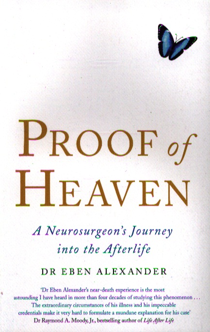 Eben A. Proof of Heaven. A neurosurgeon`s Journey into the Afterlife kilian a taste of heaven