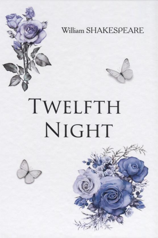 Shakespeare W. Twelfth Night shakespeare w the merchant of venice книга для чтения