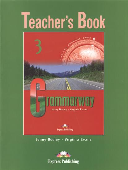 Dooley J., Evans V. Grammarway 3. Teacher's Book dooley j evans v fairyland 2 activity book рабочая тетрадь