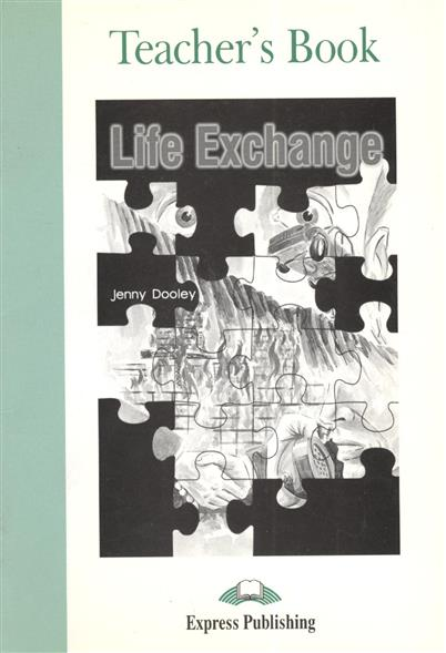 Dooley J. Life Exchange. Teacher`s Book complete first teacher s book with teacher s resources cd