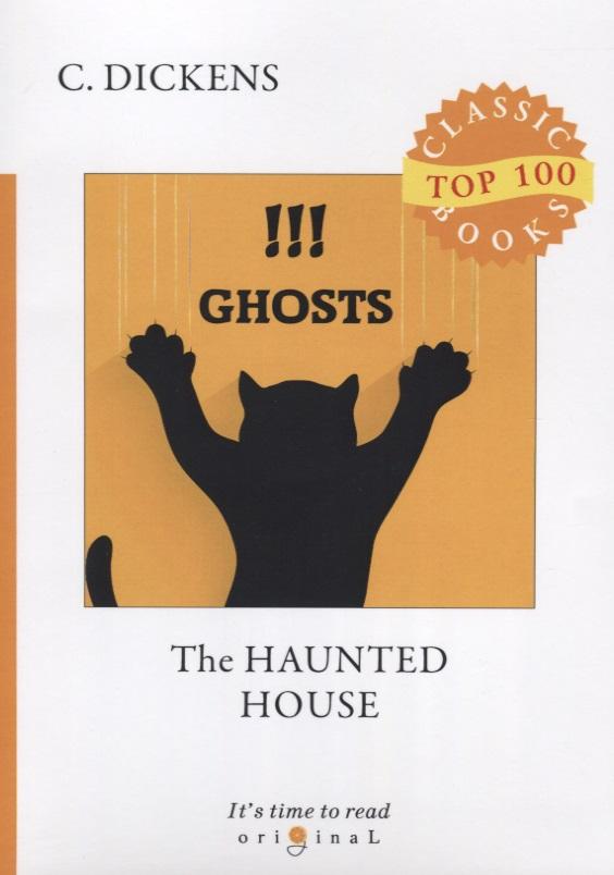 Dickens C. The Haunted House цена и фото