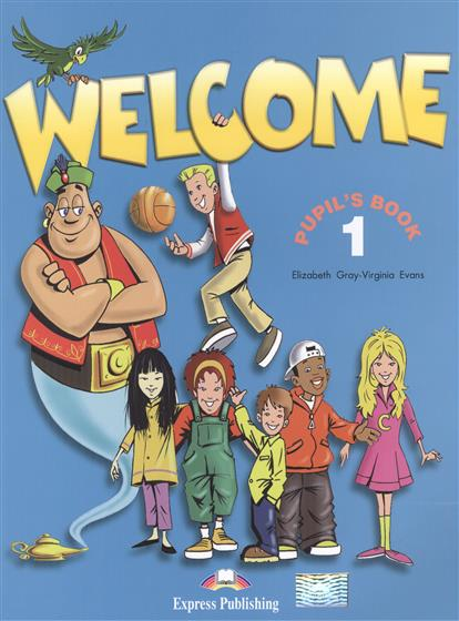 Gray E., Evans V. Welcome 1. Pupil's Book. Beginner. Учебник (+My Alphabet Book: приложение) (комплект из 2 книг) access 1 student s book beginner учебник