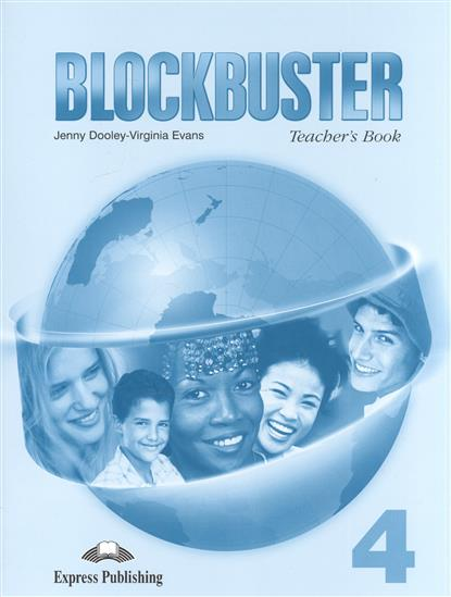 Dooley J., Evans V. Blockbuster 4. Teacher's Book dooley j evans v set sail 4 vocabulary