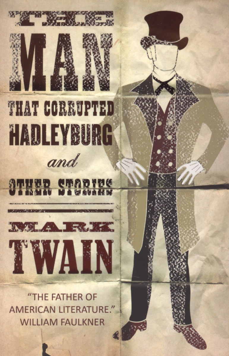 Twain M. The Man That Corrupted Hadleyburg and Other Stories  lodge d the man who wouldn t get up and other stories