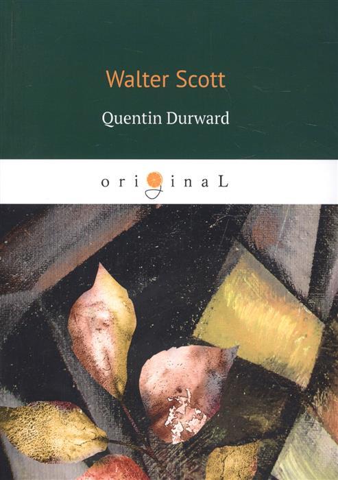 Scott W. Quentin Durward scott w woodstock i