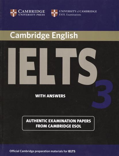Cambridge IELTS 3. Examination papers from the University of Cambridge Local Examinations Syndicate cambridge english ielts 9 authentic examination papers from cambridge esol with answers 2cd