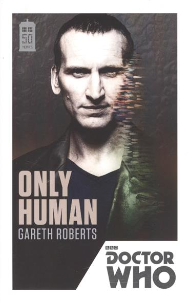 Roberts G. Doctor Who: Only Human
