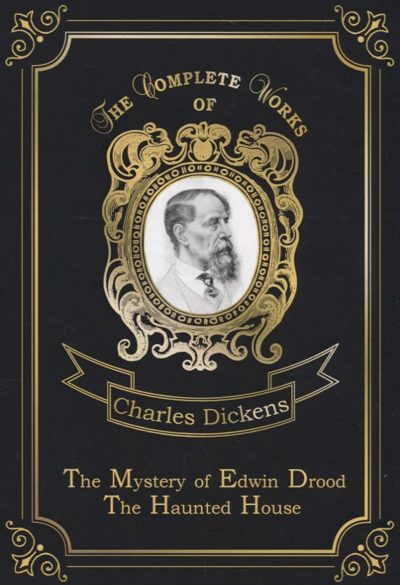 Dickens C. The Mystery of Edwin Drood & The Haunted House the house of the dead