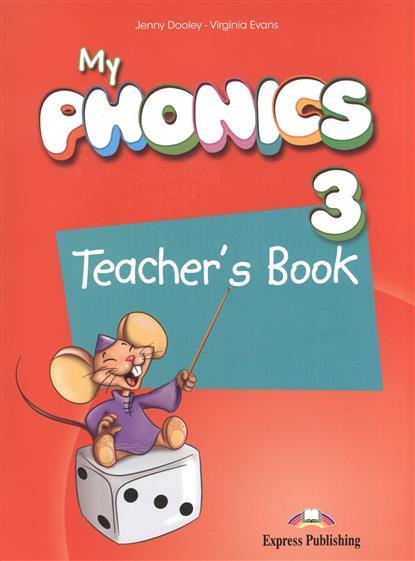 Dooley J., Evans V. My Phonics 3. Teacher's Book dooley j evans v fairyland 2 activity book рабочая тетрадь