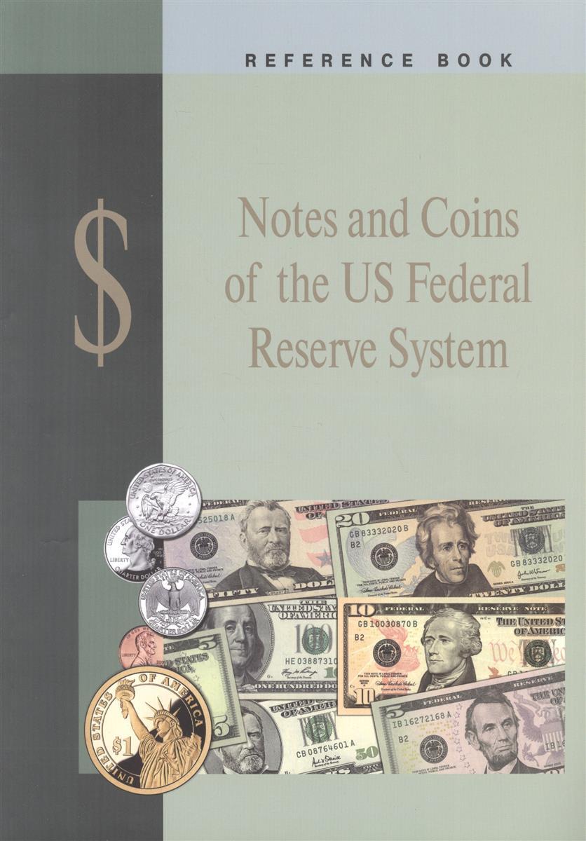 Pryazhnikova L. Notes and Coins of the US Federal Reserve System. Reference Book / Банкноты и монеты Федеральной резервной системы США