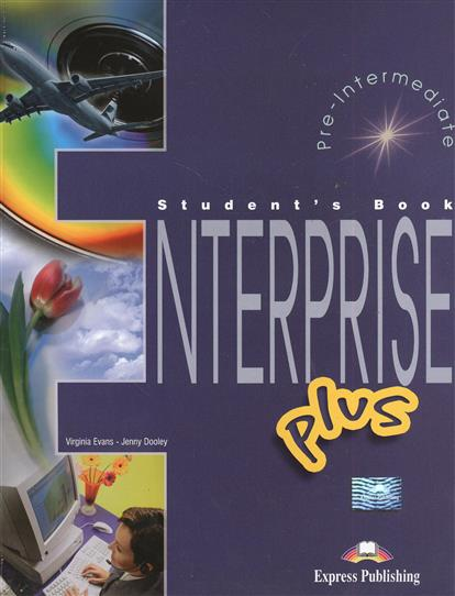 Evans V., Dooley J. Enterprise Plus. Student`s Book. Pre-Intermediate (+2CD) evans v access 4 teachers book intermediate international книга для учителя