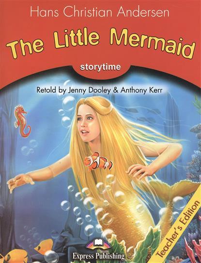 Andersen H. The Little Mermaid. Stage 2. Teacher's Edition. Книга для учителя andersen h the wild swans stage 1 pupil s book reader audio cd dvd комплект для учащихся