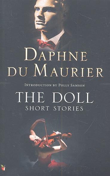 Maurier D. The Doll Short Stories maurier d my cousin rachel