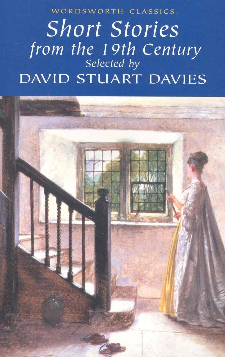 Davies D. Short Stories from the 19th Century ISBN: 9781840224078 english ghost stories of the 19th century англ мистическая новелла 19 в