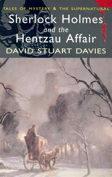 Davies D. Sherlock Holmes and The Hentzau Affair