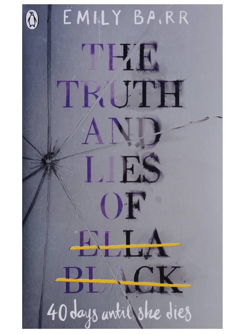 Barr E. The Truth and Lies of Ella Black the lies about truth