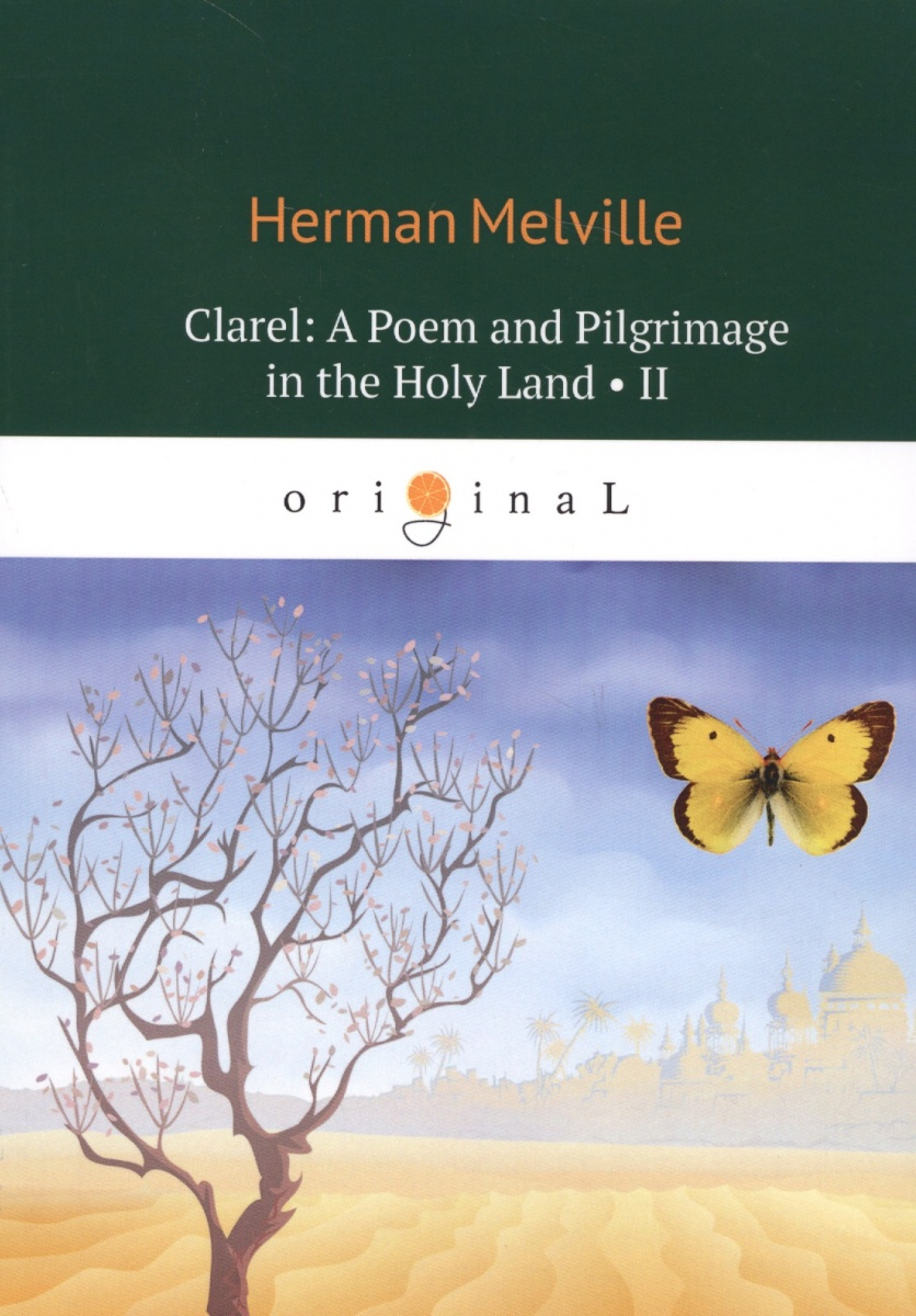 Melville H. Clarel: A Poem and Pilgrimage in the Holy Land II