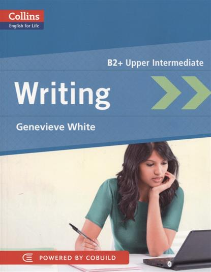 Writing. Genevieve White. B2 + Upper Intermediate global upper intermediate coursebook with eworkbook pack dvd rom