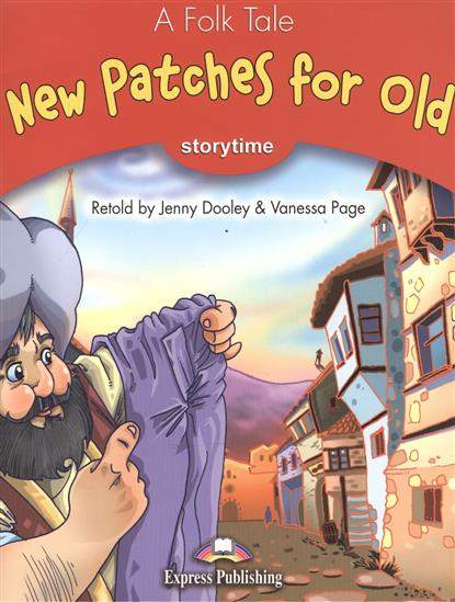 Dooley J., Page V. New Patches for Old. Pupil's Book. Учебник ISBN: 9781843257134 dooley j page v the frog princess stage 3 pupil s book