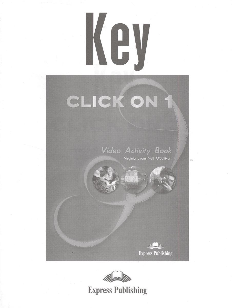 Evans V., O'Sullivan N. Key. Click on 1. Video Activity Book серьги anna slavutina клэр