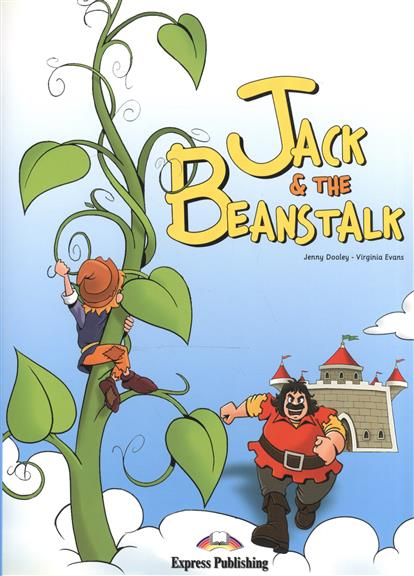 Dooley J., Evans V. Jack & the Beanstalk. Story Book dooley j evans v set sail 4 vocabulary