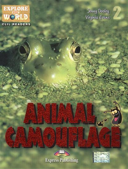 Dooley J., Evans V. Animal Camouflage. Level 2. Книга для чтения evans v dooley j enterprise plus grammar pre intermediate