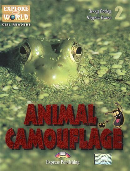 Dooley J., Evans V. Animal Camouflage. Level 2. Книга для чтения verne j the mysterios island level 2 книга для чтения cd