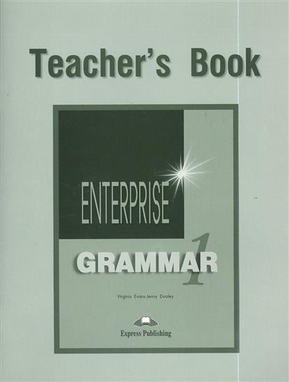 Evans V., Dooley J. Enterprise Grammar 1. Teacher's Book