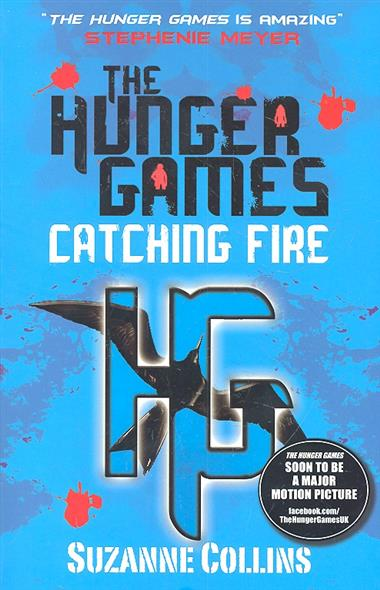 Collins S. The Hunger Games. Catching Fire catching fire hunger games book 2