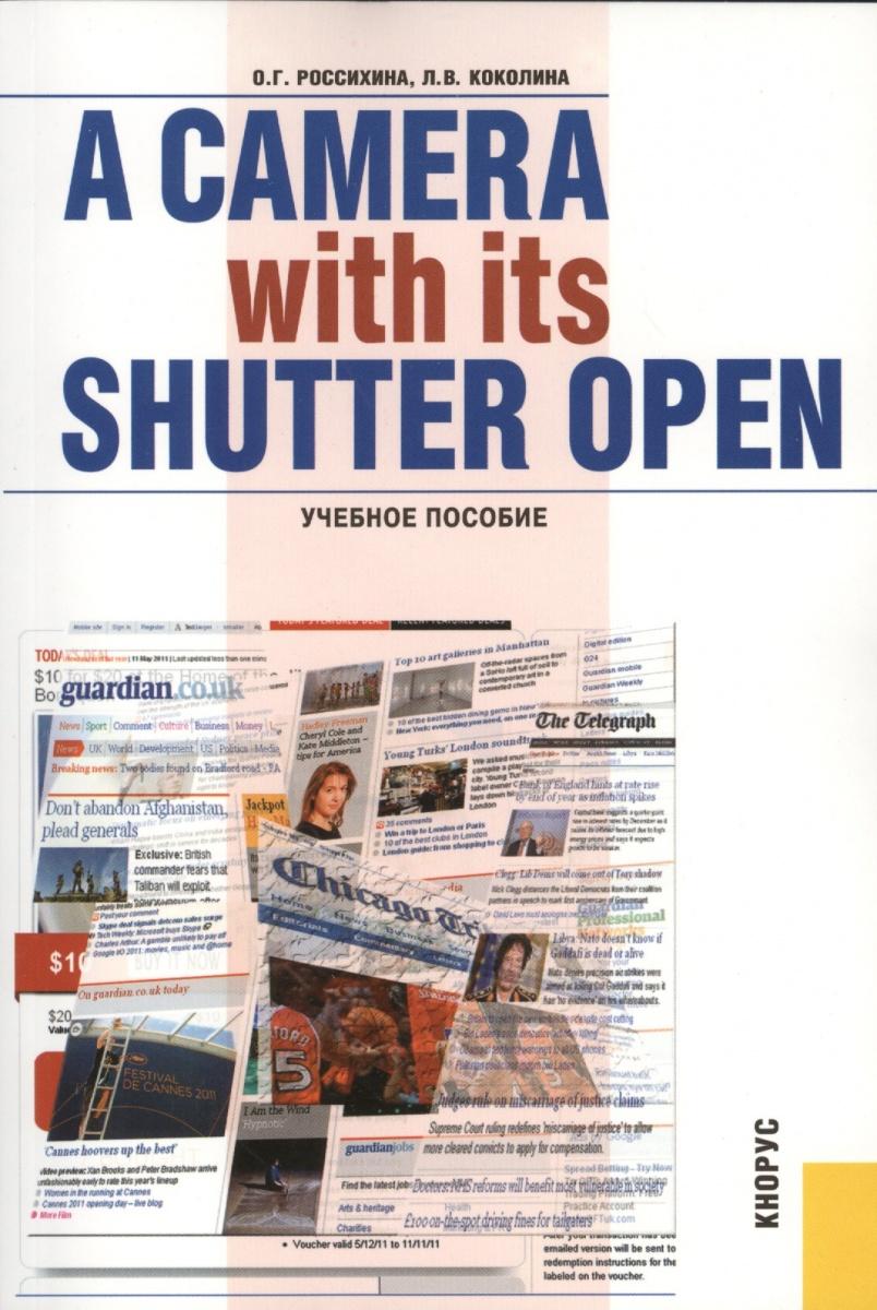 Россихина О., Коколина Л. A Camera with its Shutter Open. Учебное пособие remote shutter switch for canon contax pentax samsung digital camera