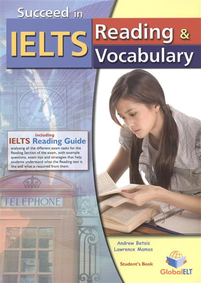 Betsis A., Mamas L. Succeed in IELTS. Reading & Vocabulary. Student's Book + Self-Study Edition (комплект из 2-х книг в упаковке) williams a vocabulary for ielts 5 6 b1 cd