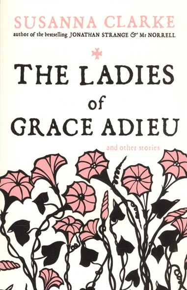 Clarke S. The Ladies of Grace Adieu and Other Stories kellie evans and dave clarke personality correlates of dissociation