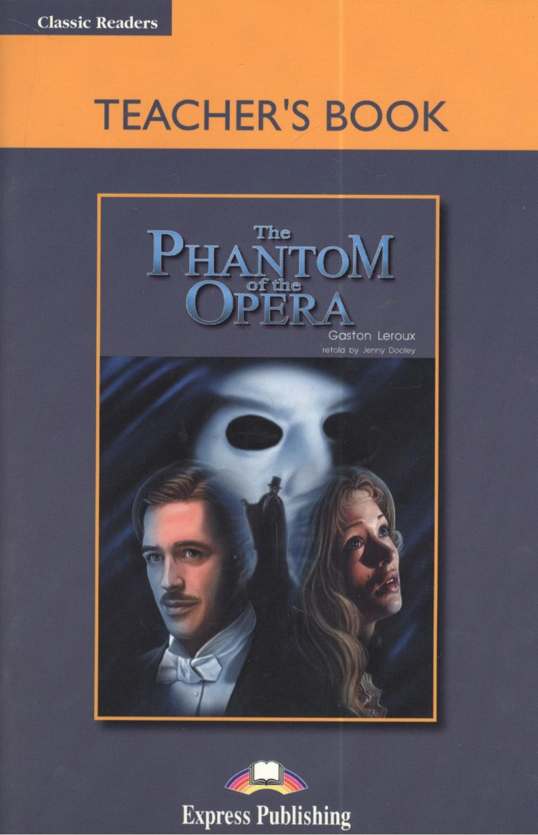 Leroux G. The Phantom of the Opera. Teacher`s Book wmf 1000 pro s