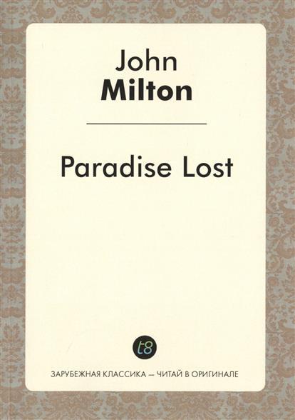 Milton J. Paradise Lost milton j paradise regained