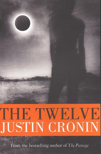 Cronin J. The Twelve cronin j the twelve a novel