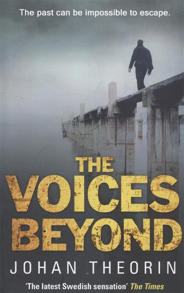 Theorin J. The Voices Beyond our voices