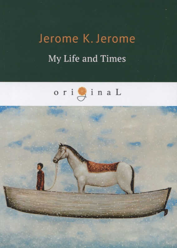 Jerome K. My Life and Times my life in black and white