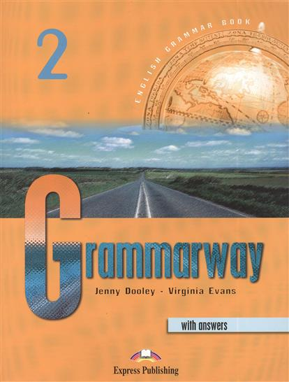 Dooley J., Evans V. Grammarway 2 with Answers dooley j evans v grammarway 2 with answers