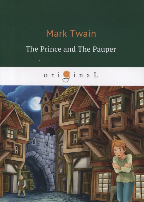 Twain M. The Prince And The Pauper марк твен the prince and the pauper