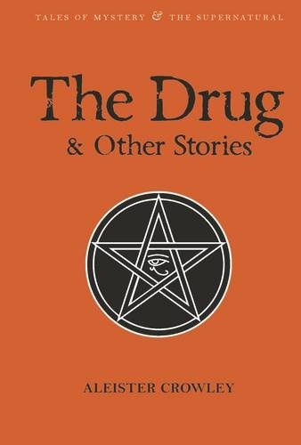 Crowley A. The Drugs and Other Stories the happy prince and other stories