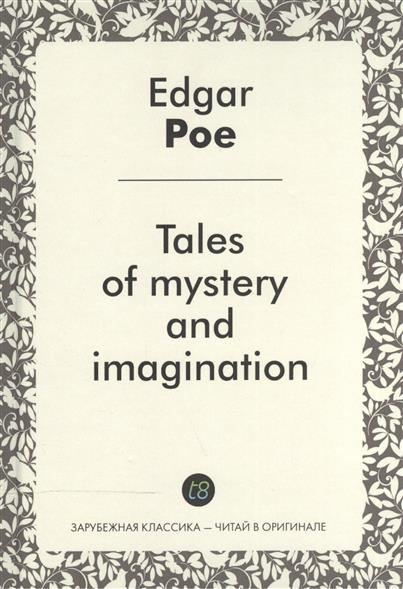 Poe E. Tales of mystery and imagination poe e a the mystery of marie roget