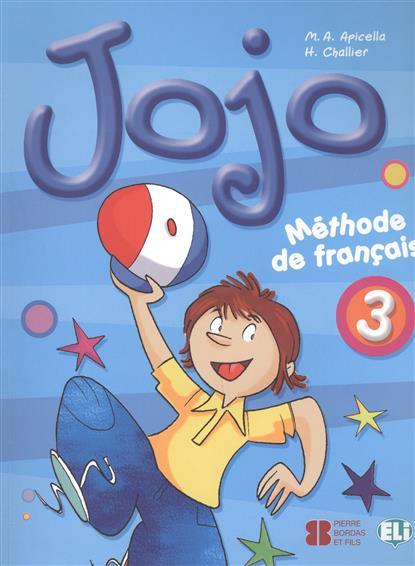 Apicella M., Challier H. Jojo 3. Methode de francais jojo 3 teachers guide audio cd