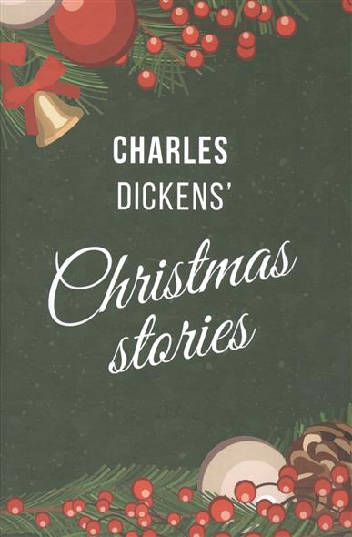 Charles Dickens' Christmas Tales