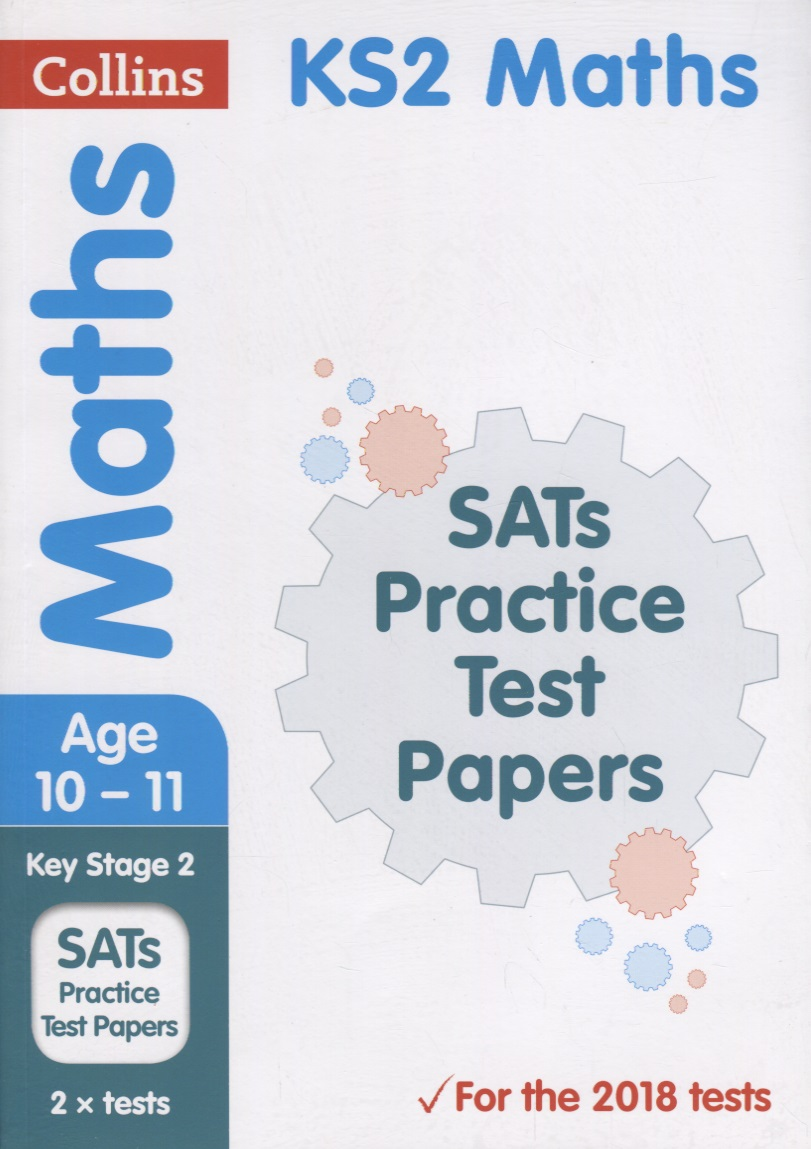 Nasim F. KS2 Maths SATs Practice Test Papers. Ages 10-11 ISBN: 9780008278144 10 minutes a day maths ages 3 5